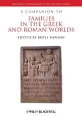 A Companion to Families in the Greek and Roman Worlds - eBook