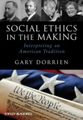 Social Ethics in the Making: Interpreting an American Tradition - eBook