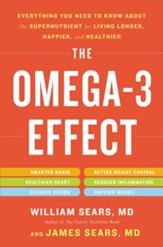 The Omega-3 Effect: Everything You Need to Know About the Miracle Nutrient for Living Longer, Happier, and Healthier - eBook