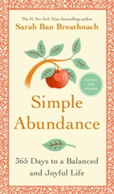 Simple Abundance: 365 Days to a Balanced and Joyful   Life, Updated & Expanded