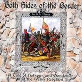 Both Sides of the Border!: A Tale of Hotspur and  Glendower and the Welsh Rebellion! -unabridged audiobook on CD