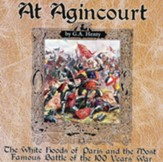 At Agincourt!: A Tale of the White Hoods of Paris   and the most Famous Battle of the 100 Years' War! -unabridged  audio CD