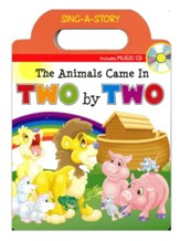 The Animals Came in Two by Two: Sing-a-Story Book with CD