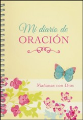 Mi diario de oración: Mañanas con Dios  (My Prayer Journal: Mornings with God)