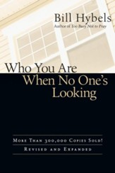 Who You Are When No One's Looking: Choosing Consistency, Resisting Compromise - eBook