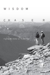Wisdom Chaser: Finding My Father at 14,000 Feet - eBook