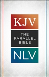 The KJV NLV Parallel Bible, Trade Paperback