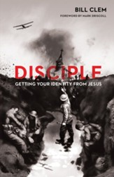 Disciple: Getting Your Identity from Jesus - eBook