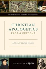Christian Apologetics Past and Present (Volume 2, From 1500): A Primary Source Reader - eBook