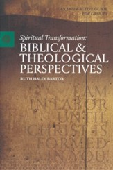 Spiritual Transformation: A Biblical and Theological Perspective
