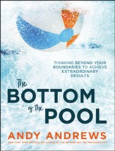 The Bottom of the Pool: Thinking Beyond Your Boundaries to Achieve Extraordinary Results