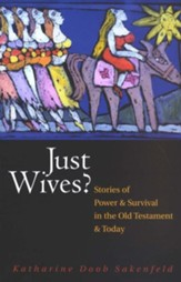 Just Wives?: Stories of Power and Survival in the Old Testament and Today