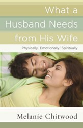 What a Husband Needs from His Wife: *Physically *Emotionally *Spiritually - eBook