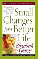 Small Changes for a Better Life Growth and Study Guide: Daily Steps to Living God's Plan for You - eBook