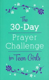 The 30-Day Prayer Challenge for Teen Girls - Slightly Imperfect