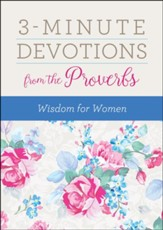 3-Minute Devotions from the Proverbs: Wisdom for Women