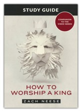 How to Worship a King Study Guide
