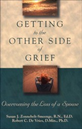 Getting to the Other Side of Grief: Overcoming the Loss of a Spouse - eBook