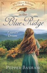 My Heart Belongs in the Blue Ridge: Laurel's Dream