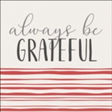 Always Be Grateful Trivet