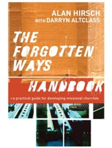 Forgotten Ways Handbook, The: A Practical Guide for Developing Missional Churches - eBook