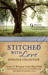 The Stitched with Love Romance Collection: 9 Historical Courtships in the Sewing Parlor