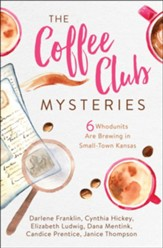 Coffee Club Mysteries: 6 Whodunits Are Brewing in Small-Town Kansas