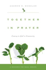 Together in Prayer: Coming to God in Community - eBook