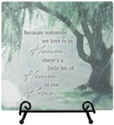 Because Someone We Love is In Heaven Easel Plaque