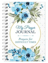 My Prayer Journal: Prayers for Difficult Times
