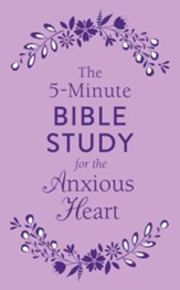 5-Minute Bible Study for the Anxious Heart