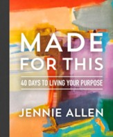 Made for This: 40 Days to Living Your Purpose - Slightly Imperfect