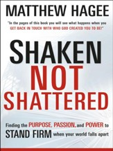 Shaken, Not Shattered: Finding the purpose, passion, and power to stand firm when your world falls apart - eBook