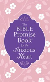 The Bible Promise Book for the Anxious Heart