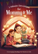 3-Minute Devotions for Mommy and Me: 160 Encouraging Readings for Parents and Kids Ages 3-7