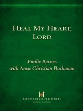 Heal My Heart, Lord: Experiencing God's Touch When You Hurt - eBook