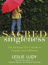 Sacred Singleness: The Set-Apart Girl's Guide to Purpose and Fulfillment - eBook