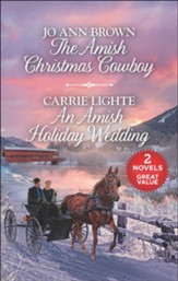 The Amish Christmas Cowboy and An Amish Holiday Wedding, 2 Books in 1