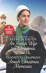 An Amish Wife for Christmas and Amish Christmas Memories, 2 Books in 1