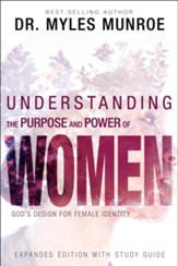 Understanding the Purpose and Power of Women: God's Design for Female Identity, Enlarged edition