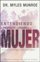 Entendiendo el Propósito y el Poder de la Mujer  (Understanding the Purpose and Power of Women)
