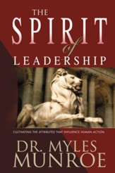 The Spirit of Leadership: Cultivating the Attributes That Influence Human Action, Alternate