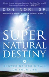 Supernatural Destiny: Answering God's Call on Your Life - eBook