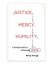 Justice. Mercy. Humility. A Simple Path to Following Jesus