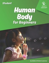 God's Design for Life (Beginners):  Human Body Student Edition