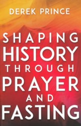 Shaping History Through Prayer and Fasting / Enlarged edition