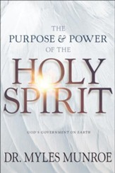 The Purpose & Power of the Holy Spirit: God's Government on Earth