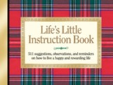 Life's Little Instruction Book: 511 Suggestions, Observations, and Reminders on How to Live a Happy and Rewarding Life - eBook