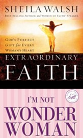 Walsh 2 in 1: (Extraordinary Faith/I'm Not Wonder Woman): (Extraordinary Faith/I'm Not Wonder Woman) - eBook