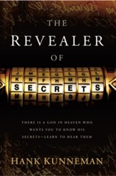 The Revealer Of Secrets: There is a God in heaven who wants you to know His secrets - learn to hear them - eBook